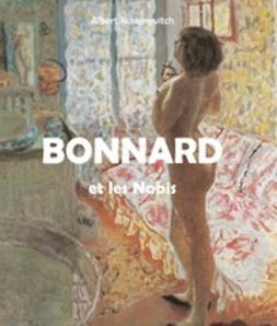 Kostenevitch, Albert - Bonnard et les Nabis, ebook