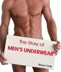 Cole, Shaun - The Story of Men's Underwear, ebook