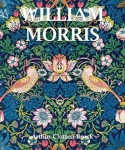 Clutton-Brock, Arthur - William Morris, ebook