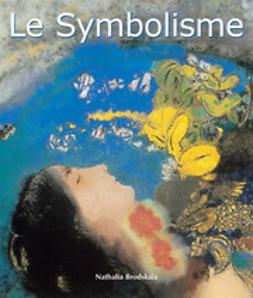 Brodskaya, Nathalia - Le Symbolisme, ebook