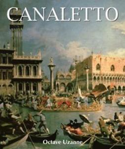 Uzanne, Octave - Canaletto, ebook
