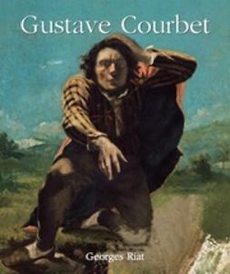 Riat, Georges - Gustave Courbet, ebook