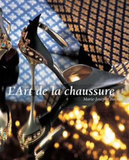 Bossan, Marie-Josèphe - L'Art de la chaussure, ebook