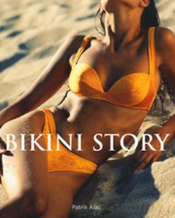Alac, Patrik - Bikini Story, e-kirja