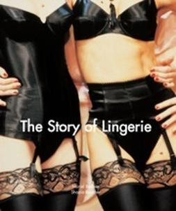 Barbier, Muriel - The Story of Lingerie, ebook