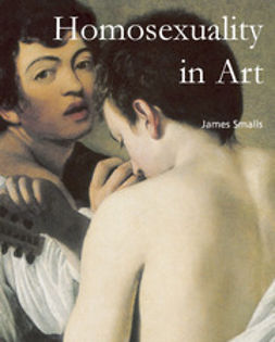 Smalls, James - Homosexuality in Art, e-bok