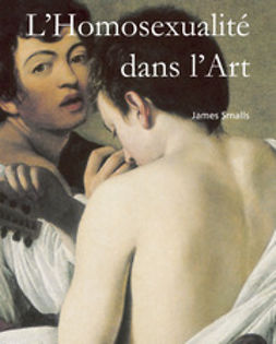 Smalls, James - L'Homosexualité dans l'Art, ebook