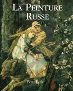 Leek, Peter - La Peinture Russe, ebook