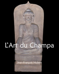 Hubert, Jean-François - L'Art du Champa, ebook