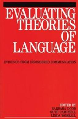 Campbell, Ruth - Evaluating Theories of Language: Evidence from Disordered Communication, ebook