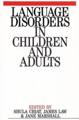 Chiat, Shula - Language Disorders in Children and Adults: Psycholinguistic Approaches to Therapy, ebook