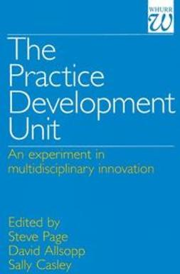 Allsopp, David - The Practice Development Unit: An Experiment in  Multi-Disciplinary Innovation, ebook