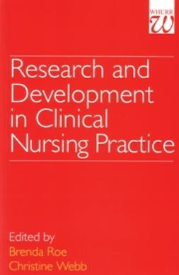 Roe, Brenda - Research and Development in Clinical Nursing Practice, e-kirja