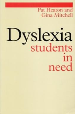 Heaton, Pat - Dyslexia: Students in Need, e-bok