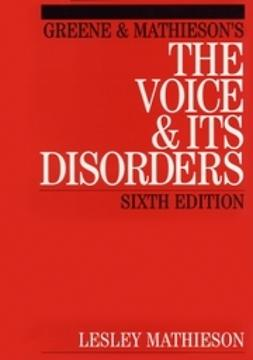 Mathieson, Lesley - Greene and Mathieson's the Voice and its Disorders, e-kirja