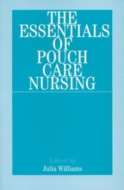 Williams, Julia - The Essentials of Pouch Care Nursing, ebook