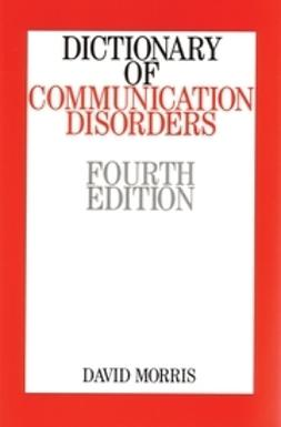 Morris, David - Dictionary of Communication Disorders, ebook