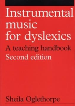 Oglethorpe, Sheila - Instrumental Music for Dyslexics, ebook