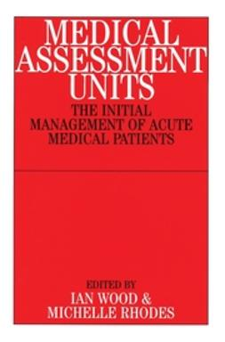 Rhodes, Michelle - Medical Assessment Units: The Initial Mangement of Acute Medical Patients, ebook