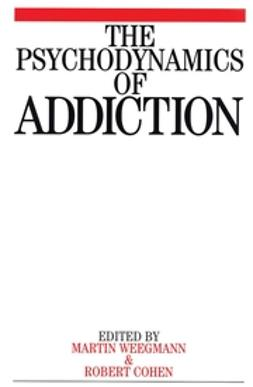 Cohen, Marcel - The Psychodynamics of Addiction, ebook