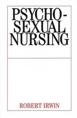 Irwin, Robert - Psychosexual Nursing, ebook