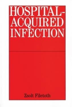 Filetoth, Zsolt - Hospital-Acquired Infections, ebook