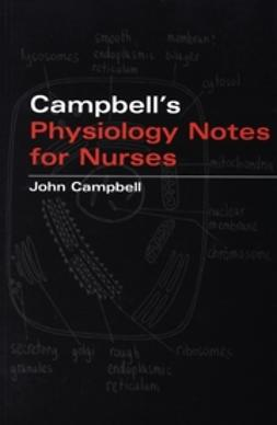 Campbell, John - John Campbell's Physiology Notes For Nurses, ebook