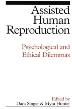 Hunter, Myra - Assisted Human Reproduction: Psychological and Ethical Dilemmas, ebook