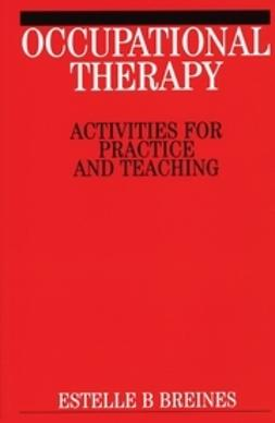 Breines, Estelle B. - Occupational Therapy Activities, e-bok