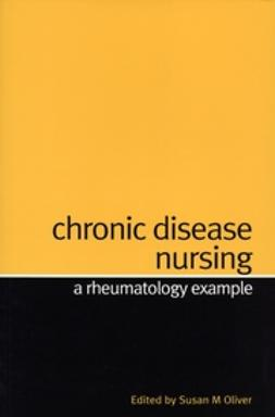 Oliver, Susan - Chronic Disease Nursing: A Rheumatology Example, ebook