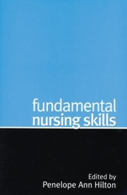 Hilton, Penny - Fundamental Nursing Skills, e-bok