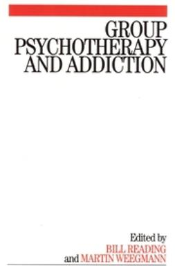 Reading, Bill - Group Psychotherapy and Addiction, e-kirja