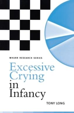 Long, Tony - Excessive Crying in Infancy, ebook