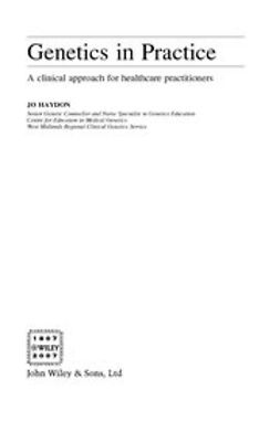Haydon, Jo - Genetics in Practice: A Clinical Approach for Healthcare Practitioners, ebook