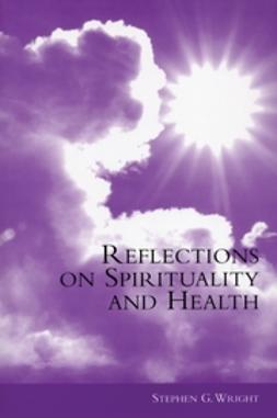 Wright, Stephen - Reflections on Spirituality and Health, ebook