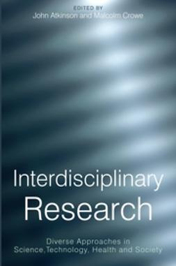Atkinson, John - Interdisciplinary Research:  Diverse Approaches in Science,Technology, Health and Society, ebook