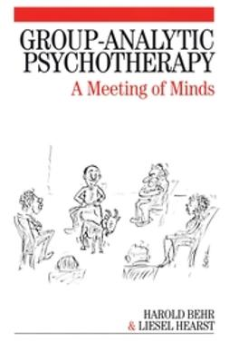Behr, Harold - Group-Analytic Psychotherapy: A Meeting of Minds, e-kirja