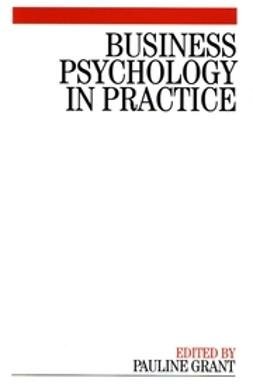 Grant, Pauline - Business Psychology in Practice, ebook