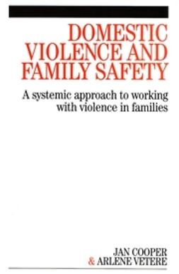 Cooper, Janette - Domestic Violence and Family Safety: A systemic approach to working with violence in families, ebook