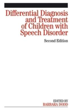 Dodd, Karen - Differential Diagnosis and Treatment of Children with Speech Disorder, ebook
