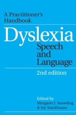Snowling, Margaret J. - Dyslexia, Speech and Language: A Practitioner's  Handbook, ebook