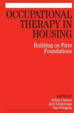 Clutton, Sylvia - Occupational Therapy in Housing: Building on Firm Foundations, e-kirja