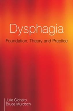 Cichero, Julie A. Y. - Dysphagia: Foundation, Theory and Practice, ebook