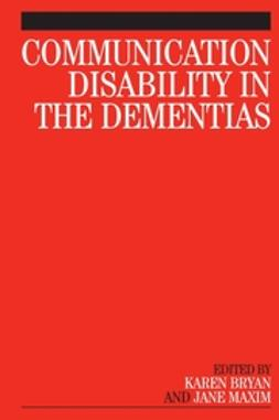 Bryan, Karen - Communication Disability in the Dementias, ebook