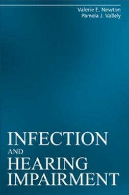 Newton, Valerie E. - Infection and Hearing Impairment, ebook