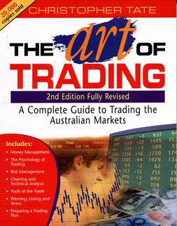 Tate, Christopher - The Art of Trading: A Complete Guide to Trading the Australian Markets, ebook