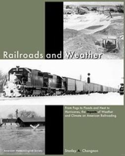 Changnon, Stanley A. - Railroads and Weather, ebook