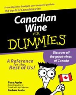 Aspler, Tony - Canadian Wine for Dummies<sup>&#174;</sup>, e-kirja