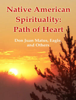 Antonov, Vladimir - Native American Spirituality: Path of Heart, e-kirja