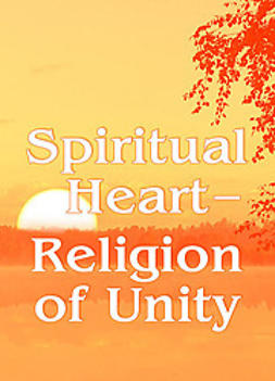 Antonov, Vladimir - Spiritual Heart — Religion of Unity, ebook